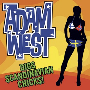 "Adam West - Digs Scandinavian Chicks (7"" vinyl, booze005, front sleeve, 800 copies)"