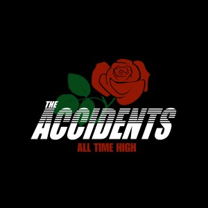 The Accidents - All Time High (LP vinyl, booze012, front sleeve, 500 copies), (CD, rocka001, digipak, front sleeve, first pressing, 1000 copies), (CD, rocka001, jewelcase, slightly re-arranged artwork, front sleeve, second pressing, 1000 copies)