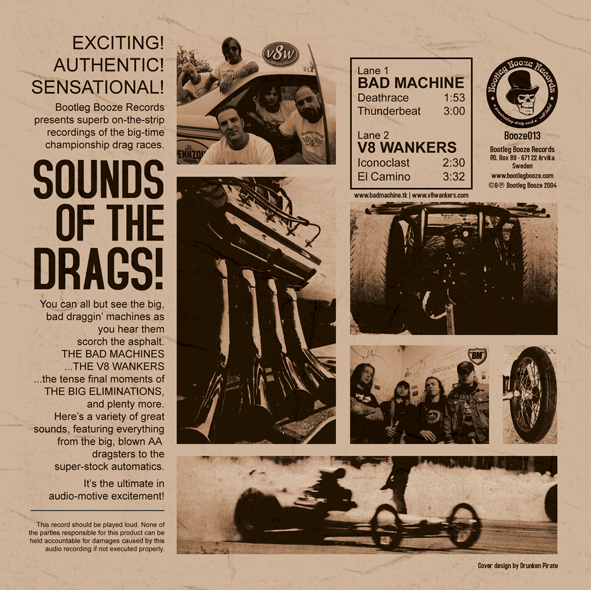 "Bad Machine / V8 Wankers - Sounds of the Drags (7"" split vinyl, booze013, back sleeve, 666 copies)"