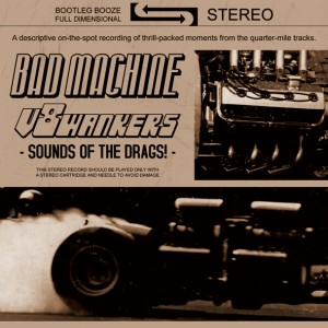 "Bad Machine / V8 Wankers - Sounds of the Drags (7"" split vinyl, booze013, front sleeve, 666 copies)"