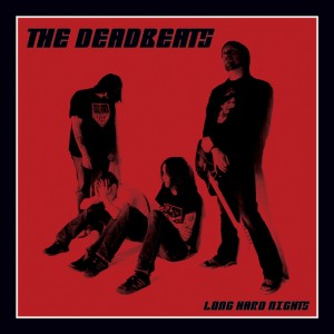 The Deadbeats - Long Hard Nights (LP vinyl, booze014, front sleeve, 500 copies) (CD, rocka002, digipak, front sleeve, 1000 copies)