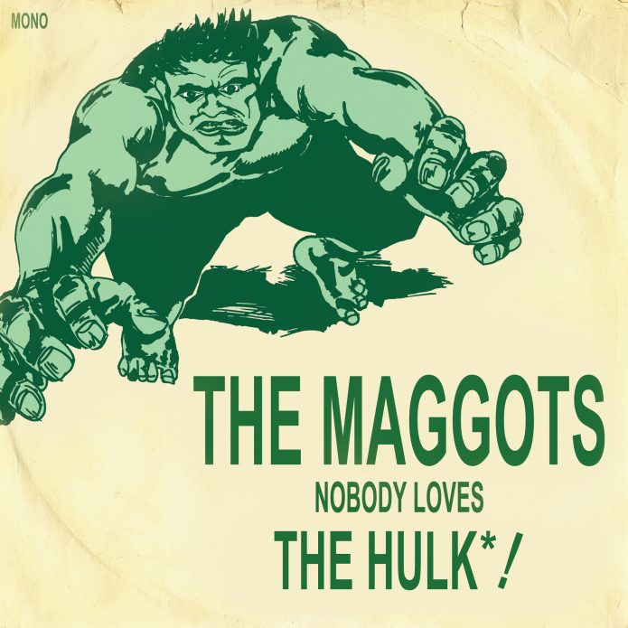 "The Maggots - Nobody Loves The Hulk! (7"" vinyl, booze021, front sleeve, 500 copies)"