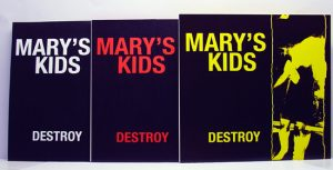 "Mary's Kids - Destroy! (7"" vinyl, booze022, regular version: black vinyl, 450 copies. Three different cover colors: 100 white (mailorder only), 150 red, 200 yellow)"