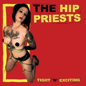 The Hip Priests - Tight 'n' Exciting (LP vinyl, booze028, press, sleeve)