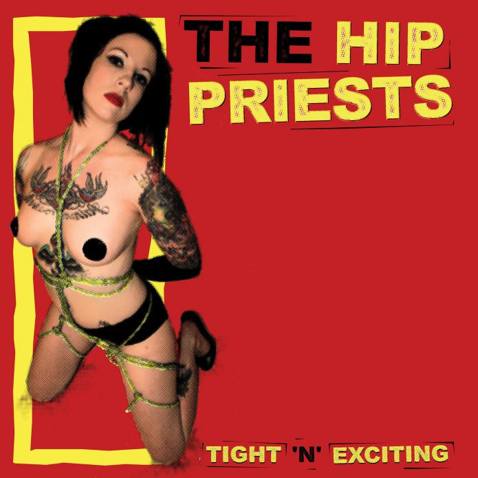 The Hip Priests - Tight 'n' Exciting (LP vinyl, booze028, front sleeve, 500 copies)