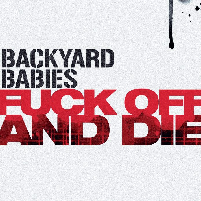 "Backyard Babies - Fuck Off And Die (7"" vinyl, booze029, front sleeve, 1500 copies)"