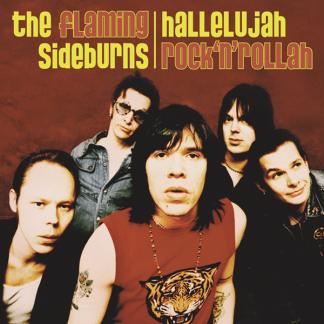 THE FLAMING SIDEBURNS: Hallelujah Rock'n'Rollah LP (color vinyl + poster)