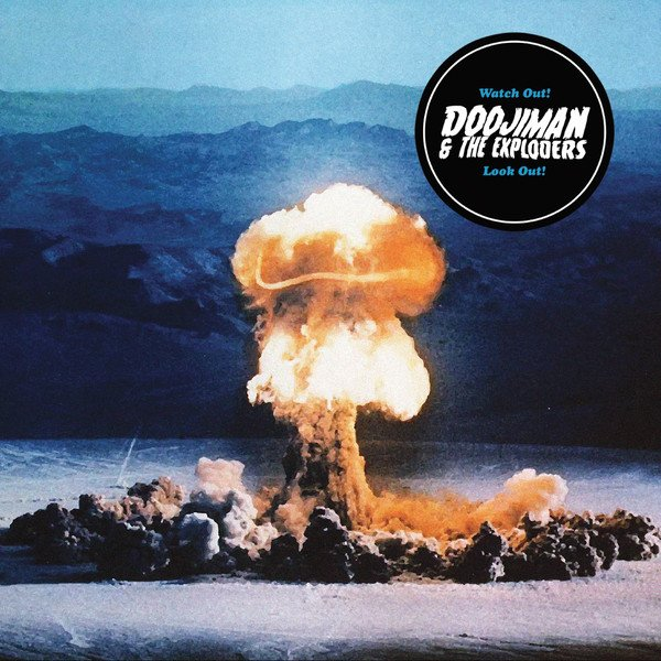 Doojiman & The Exploders – Watch Out! Look Out!